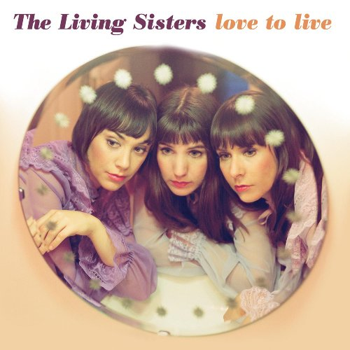 Amazon.co.jp: Love to Live: Living Sisters: 音楽