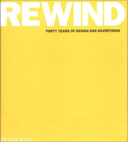 Amazon.co.jp: Rewind Forty Years of Design & Advertising: Jeremy Myerson: 洋書
