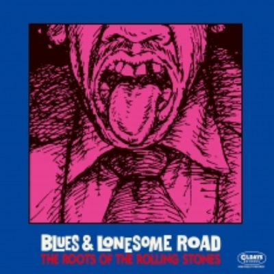 Blues & Lonesome Road -The Roots Of The Rolling Stones | ローチケHMV - ODR6326