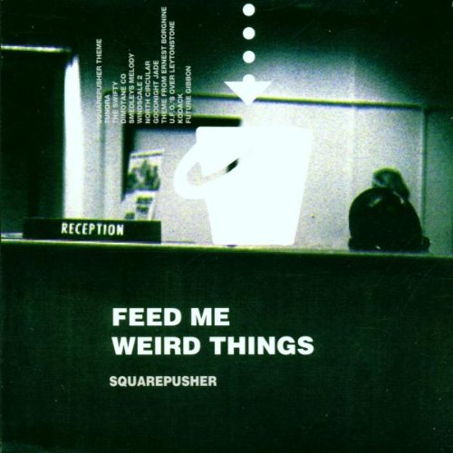Amazon.com: Feed Me Weird Things: Squarepusher: Music