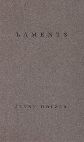 Amazon.co.jp: Laments: Jenny Holzer: 洋書