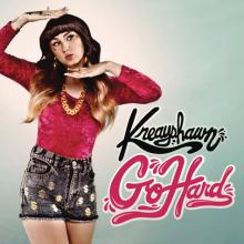 Go Hard | The Official Kreayshawn Site