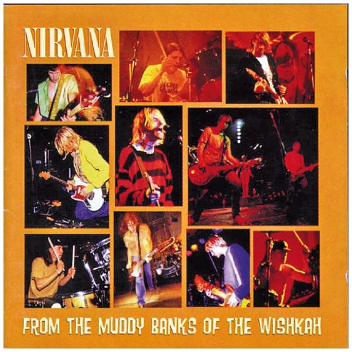 Amazon.co.jp: From the Muddy Banks of the Wishkah: Nirvana: 音楽