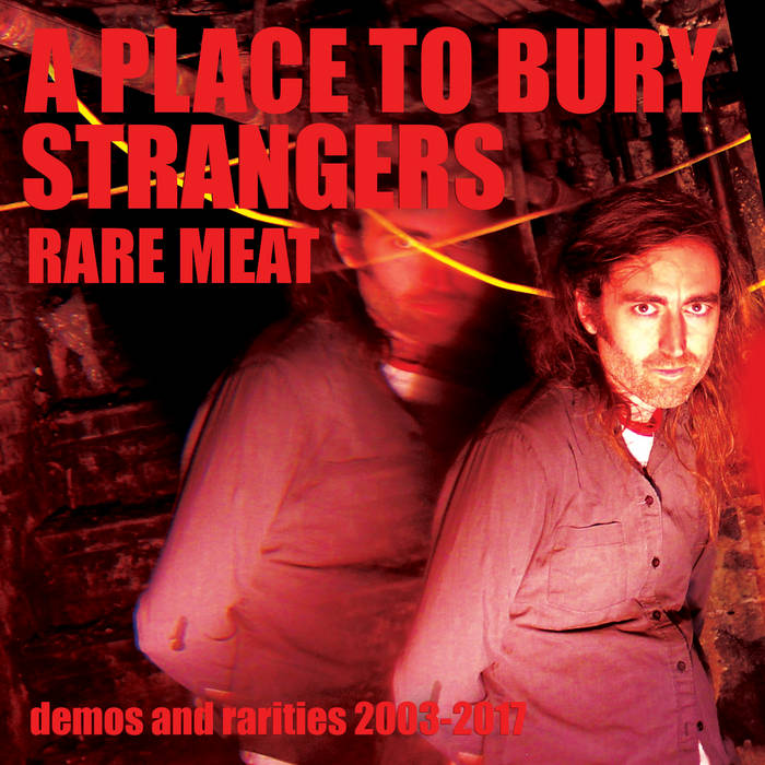 ▶︎ Rare Meat | A Place To Bury Strangers