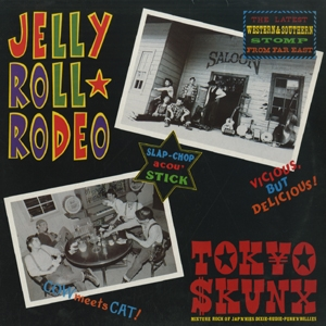 TOKYO SKUNX / JELLY ROLL RODEO | Record CD Online Shop JET SET / レコード・CD通販ショップ ジェットセット