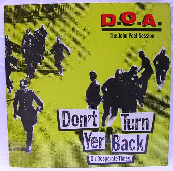 D.O.A. - Don't Turn Yer Back (On Desperate Times) by Alternative Tentacles   Vinyl45LP.com