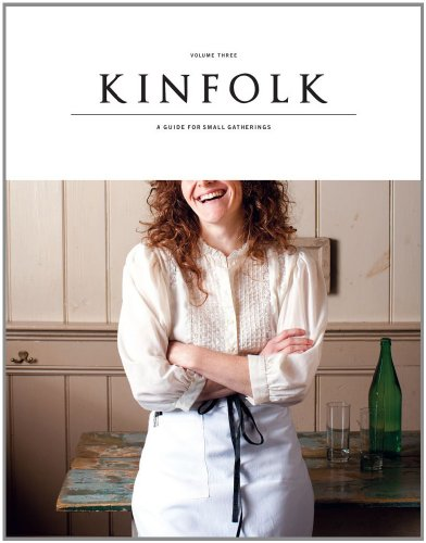 Amazon.co.jp: Kinfolk Volume Three: A Guide for Small Gatherings: Various Authors: 洋書