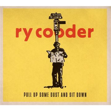 Amazon.co.jp: Pull Up Some Dust & Sit Down: Ry Cooder: 音楽