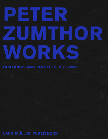 Amazon.co.jp: Peter Zumthor - Works: Lars Muller: 洋書