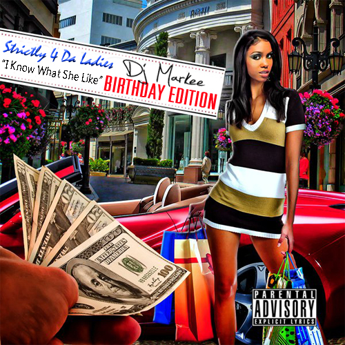 Various Artists - Strictly 4 Da Ladies :i Know What She Like Hosted by Dj Markee // Free Mixtape @ DatPiff.com