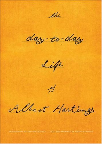 Amazon.com: The Day-to-Day Life of Albert Hastings (9781568987040): KayLynn Deveney, Albert Hastings: Books