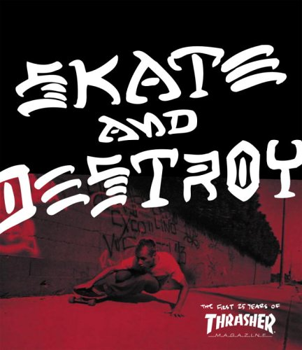 Amazon.co.jp: Thrasher Skate and Destroy: The First 25 Years of Thrasher Magazine (High Speed Productions): High Speed Productions: 洋書