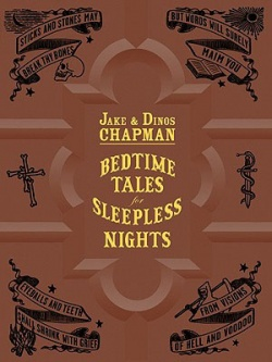 BOOKS by artist > C - Jake and Dinos Chapman: Bedtime Tales for Sleepless Nights - Satellite サテライト | art books 現代アート書籍 | art goods 現代アートグッズ | art works 現代アート作品