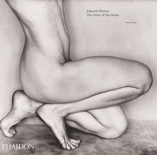 Amazon.co.jp: Edward Weston: The Form of Nude (Monographs): Amy Conger: 洋書