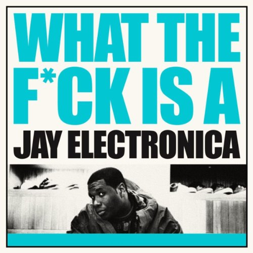 Amazon.co.jp: WHAT THE F*CK IS A JAY ELECTRONICA: JAY ELECTRONICA: 音楽
