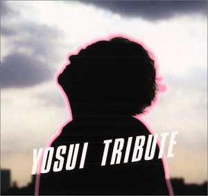 Amazon.co.jp: YOSUI TRIBUTE: 音楽
