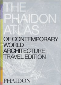 Amazon.co.jp: The Phaidon Atlas of Contemporary World Architecture (Travel Edition): Editors of Phaidon Press: 洋書