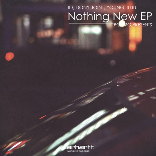 IO, DONY JOINT, YOUNG JUJU - Nothing New EP | KANDYTOWN LIFE