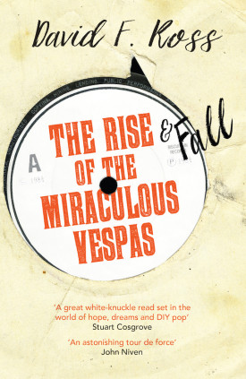 Varietats: The Rise and Fall of the Miraculous Vespas by David F. Ross