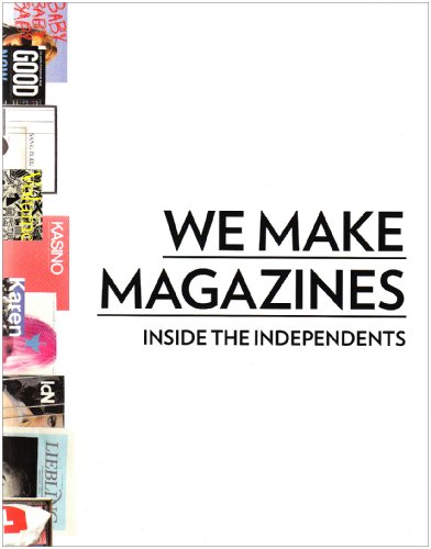 Amazon.com: We Make Magazines: Inside the Independents (9783899552461): Andrew Losowsky, Mike Koedinger, Jeremy Leslie: Books