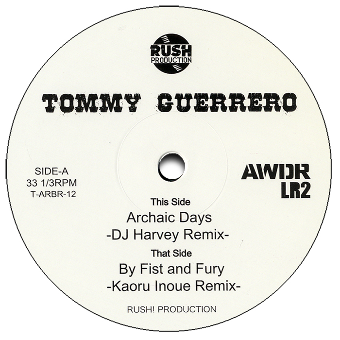 TOMMY GUERRERO - ARCHAIC DAYS (DJ HARVEY REMIX) / BY FIRST AND FURY (KAORU INOUE REMIX) - TECHNIQUE :: テクニーク