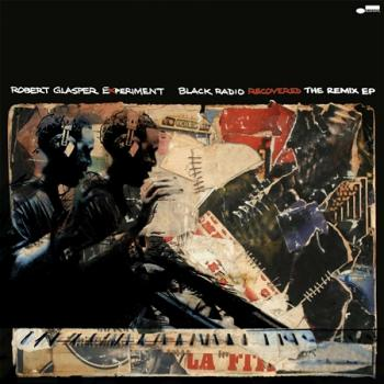 Robert Glasper Experiment - Black Radio Recovered: The Remix EP - Vinyl - Official Merch - Powered by MerchDirect