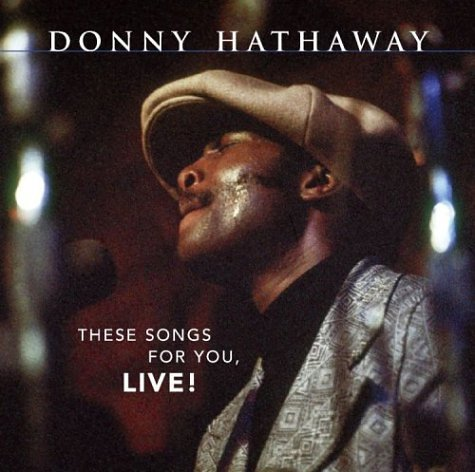Amazon.co.jp: These Songs for You Live: Donny Hathaway: 音楽