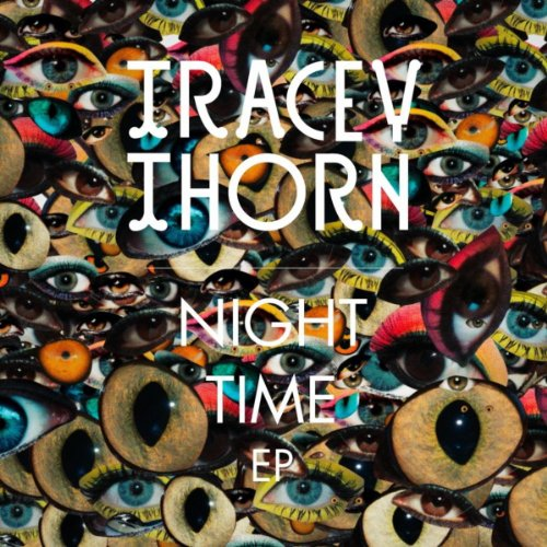 Amazon.com: Night Time EP: Tracey Thorn: Official Music
