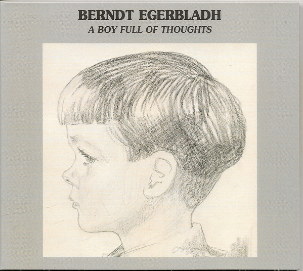 Berndt Egerbladh - A Boy Full Of Thoughts (2000, Digipack, CD) | Discogs