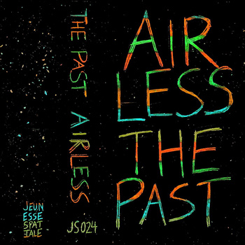 AIRLESS | The Past