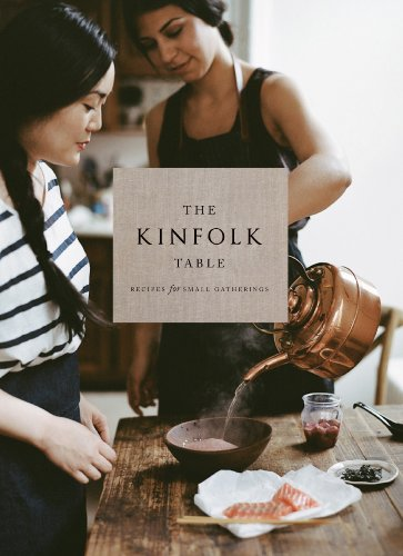 Amazon.co.jp: The Kinfolk Table: Recipes for Small Gatherings: Nathan Williams: 洋書