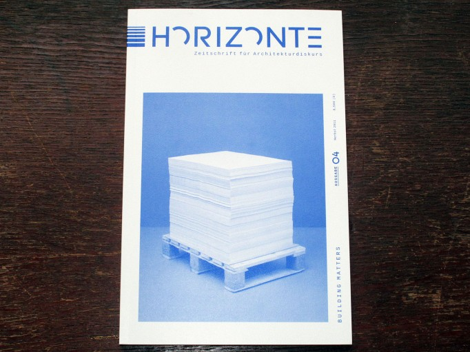 MOTTO DISTRIBUTION ≫ Blog Archive ≫ Horizonte #4 ? Journal for Architecture: Building Matters
