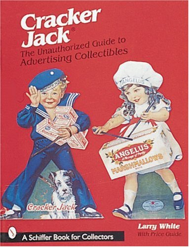 Amazon.co.jp: The Unauthorized Guide to Cracker Jack Advertising Collectibles (A Schiffer Book for Collectors): Larry White: 洋書