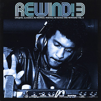 Dusty Groove America - Various: Rewind! 3 – Original Classics Re-Worked, Remixed, Re-Edited, & Rewound