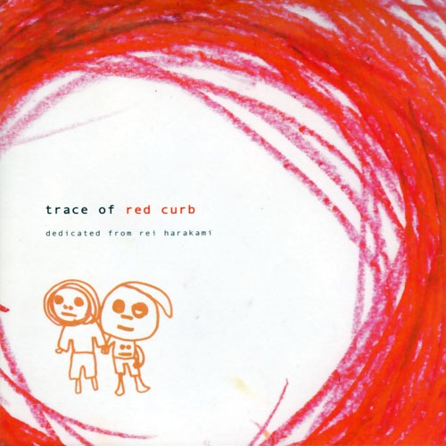 Amazon.co.jp: レッドカーブの思い出 trace of red curb dedicated from rei harakami: レイ・ハラカミ: 音楽