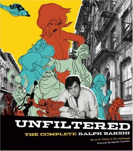 Amazon.co.jp: Unfiltered: The Complete Ralph Bakshi The Force Behind Fritz the Cat, Mighty Mouse, Cool World, and Heavy Traffic: QUENTIN TARANTINO, Ralph Bakshi, Jon M. Gibson, Chris McDonnell: 洋書