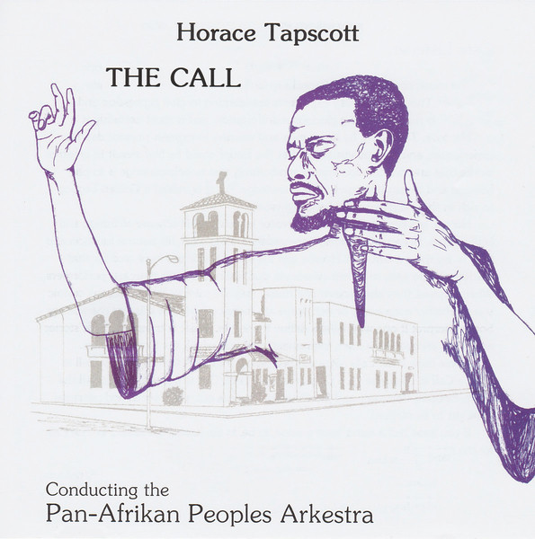 Horace Tapscott Conducting The Pan-Afrikan Peoples Arkestra - The Call (2019, Vinyl)   Discogs