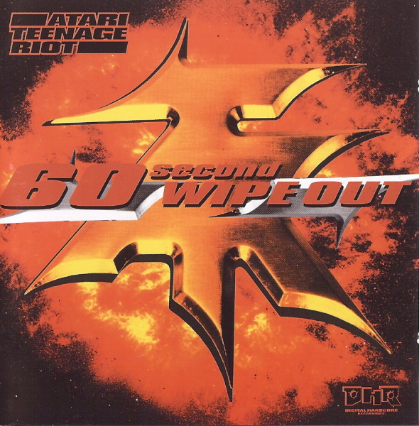 Amazon.co.jp: 60 Second Wipe Out: Atari Teenage Riot: 音楽