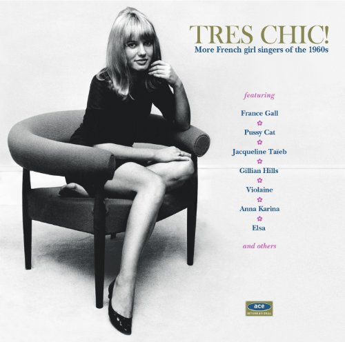 Amazon.co.jp: Tres Chic! - More French Girl Singers Of The 1960s: 音楽