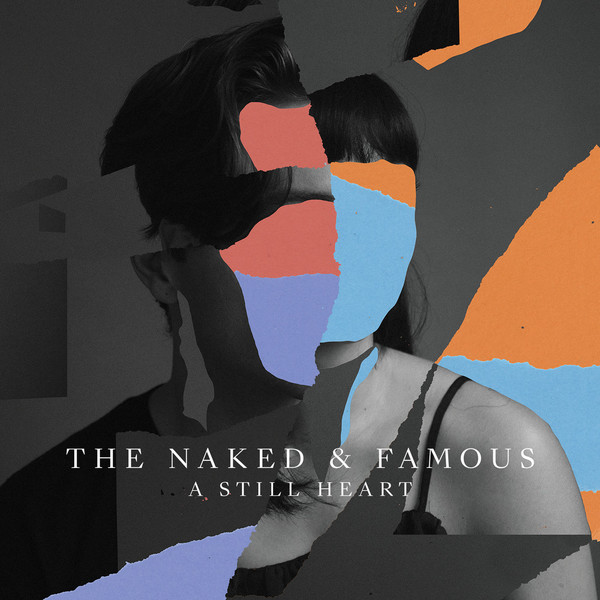 The Naked & Famous* - A Still Heart (File, Album) at Discogs