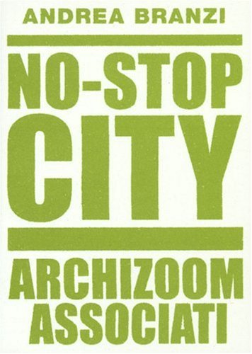 Amazon.com: No-Stop City: Archizoom Associati (9782910385392): Andrea Branzi: Books