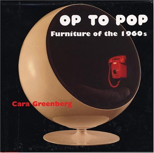 Amazon.co.jp: Op to Pop: Furniture of the 1960's: Cara Greenberg: 洋書