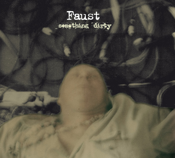 Images for Faust (7) - Something Dirty