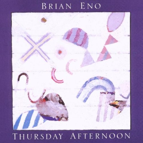 Amazon.co.jp: Thursday Afternoon: Remastered: Brian Eno: 音楽