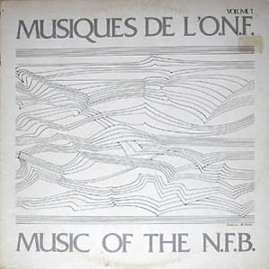 Images for Various - Musiques De L'O.N.F. / Music Of The N.F.B.: Volume 1