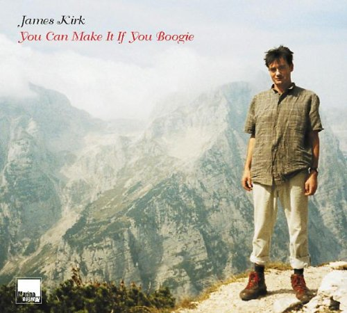 Amazon.co.jp: James Kirk : You Can Make It If You Boogie - 音楽