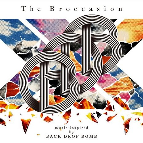 Amazon.co.jp: BACK DROP BOMB : The Broccasion -music inspired by BACK DROP BOMB- - ミュージック
