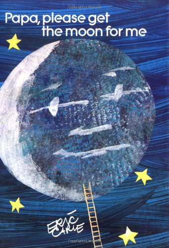Amazon.co.jp: Papa, Please Get the Moon for Me (Classic Board Book): Eric Carle: 洋書