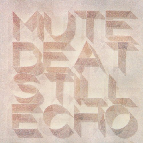 Amazon.co.jp: STILL ECHO: MUTE BEAT: 音楽