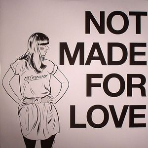 Not Made For Love at Juno Records